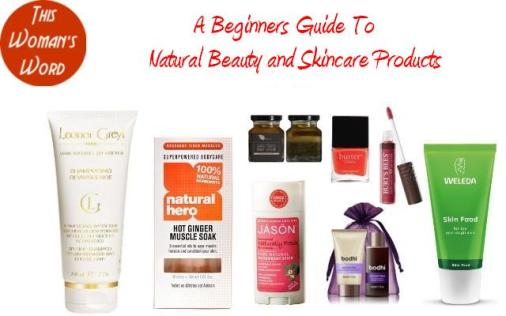 this-woman's-word-beginners-guide-to-natural-beauty-and-skincare-products