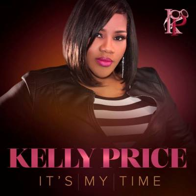 kelly-price-it's-my-time-positive-empowering-anthem