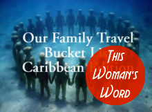 our-family-travel-bucket-list-caribbean-edition