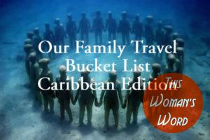 our-family-travel-bucket-list-caribbean-edition